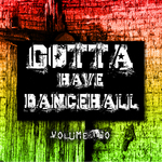 Gotta Have Dancehall Vol 2 Platinum Edition