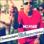 DEL & DAVIDSON OSPINA - No Fake (Front Cover)