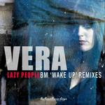 VERA - Lazy People (BM Wake Up remixes) (Front Cover)