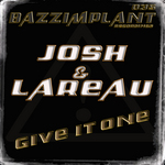 JOSH & LAREAU - Give It One (Front Cover)