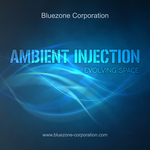 BLUEZONE CORPORATION - Ambient Injection: Evolving Space (Sample Pack WAV) (Front Cover)