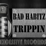 BAD HABITZ - Trippin (Front Cover)