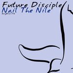 FUTURE DISCIPLE - Nail The Nile (Front Cover)
