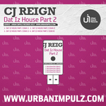 CJ REIGN - Dat Iz House Part 2 (Front Cover)