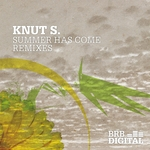 KNUT S - Summer Has Come (Remixes) (Front Cover)