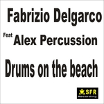 DELGARCO, Fabrizio feat ALEX PERCUSSION - Drums On The Beach (Front Cover)