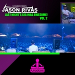 RIVAS, Jason - Last Night's Gig Was Awesome! (Vol 2) (Front Cover)