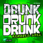 Drunk Drunk Drunk (remixes 2012)