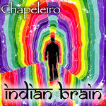 CHAPELEIRO - Indian Brain (Front Cover)