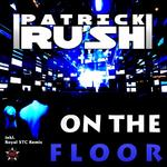 RUSH, Patrick - On The Floor (Front Cover)