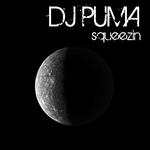DJ PUMA - Squeezin (Front Cover)