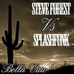 STEVE FOREST vs SPLASHFUNK - Bella Ciao (Front Cover)