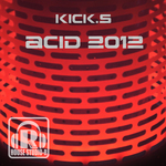 KICK S - Acid 2012 (Front Cover)