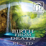 RE TD - Birth From Death (Front Cover)