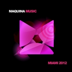 VARIOUS - Maquina Miami 2012 (Front Cover)