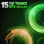 VARIOUS - 15 Top Trance Hits 2012-04 (Front Cover)