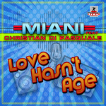 MIANI feat CHRISTIAN DI PASQUALE - Love Hasn't Age (Front Cover)