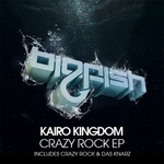 KAIRO KINGDOM - Crazy Rock EP (Front Cover)