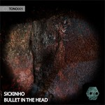 SICKINHO/H&S - Bullet in the Head EP (Front Cover)