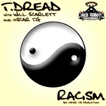T DREAD/WILL SCARLETT/OSCAR TG - Racism (Front Cover)