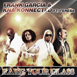 GARCIA, Frank/KNA CONNECTED - Raise Your Glass (Front Cover)
