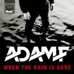 ADAM F - When The Rain Is Gone (Front Cover)