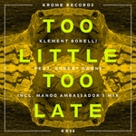 BONELLI, Klement feat ROBERT OWENS - Too Little Too Late (Front Cover)