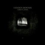 HIDDEN ROOMS - Greyland (Front Cover)