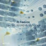 DJ FEEVOS - Electric World & Pianos (Front Cover)