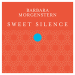 BARBARA MORGENSTERN - Sweet Silence (Front Cover)