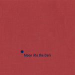 MOON ATE THE DARK - Moon Ate the Dark (Front Cover)