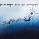 DEEP DIVE CORP - ?Some Funky Fish (Front Cover)