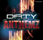 LOOPBOUTIQUE - Dirty Anthemz (Sample Pack WAV) (Front Cover)