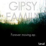 GIPSY FAMILY - Forever Moving EP (Front Cover)