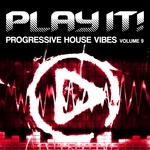 VARIOUS - Play It! Progressive House Vibes Vol 9 (Front Cover)