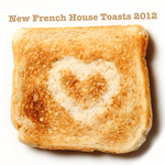 VARIOUS - New French House Toasts 2012 (Front Cover)