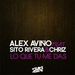 AVINO, Alex feat SITO RIVERA & CHRIZ - Lo Que Tu Me Das (Front Cover)