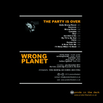 WRONG PLANET - The Party Is Over (Back Cover)