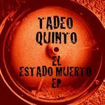 TADEO QUINTO - EL ESTADO MUERTO EP (Front Cover)