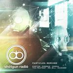 SHOTGUN RADIO - Particles: Remixed (Front Cover)