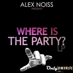 NOISS, Alex - Where Is The Party? (Front Cover)