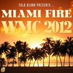 VARIOUS - Cold Blank Presents Miami Fire WMC 2012 (Front Cover)