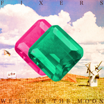 FIXERS - We'll Be The Moon (Front Cover)