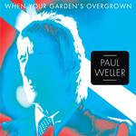 PAUL WELLER - When Your Garden's Overgrown (EP) (Front Cover)