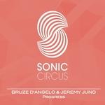 BRUZE D'ANGELO & JEREMY JUNO - Progress (Front Cover)
