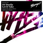 DJ Danila: Let It Take