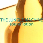 JUNGLE MACHINE, The - Sound Lotion (Front Cover)