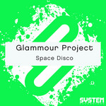 GLAMMOUR PROJECT - Space Disco: Single (Front Cover)