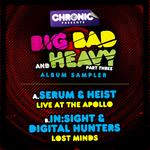 Big Bad & Heavy Pt 3