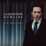 SYD MATTERS - La Question Humaine (Front Cover)